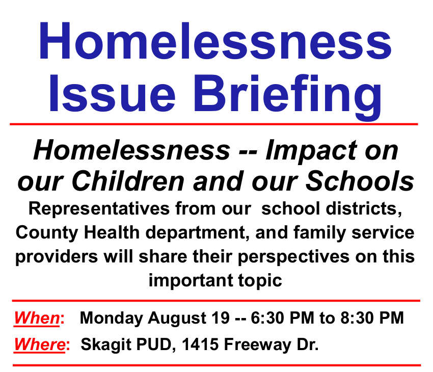 Homelessness Issue Briefing - Monday August 19 -- 6:30 PM to 8:30 PM, Skagit PUD, 1415 Freeway Dr.